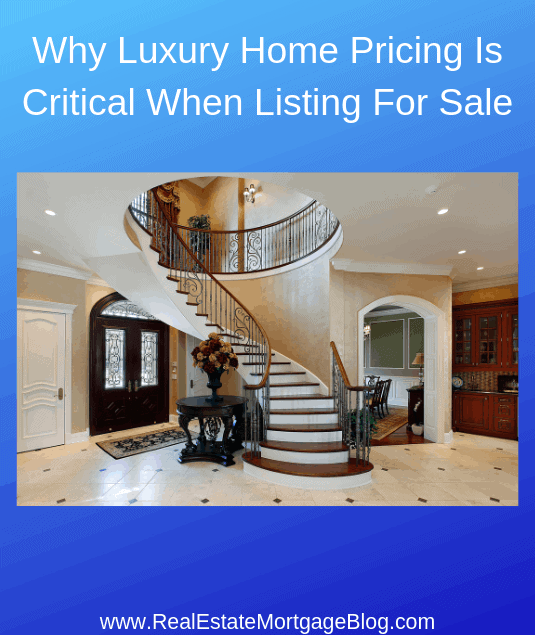 Why Luxury Home Pricing Is Critical When Listing For Sale | MortgageRealty